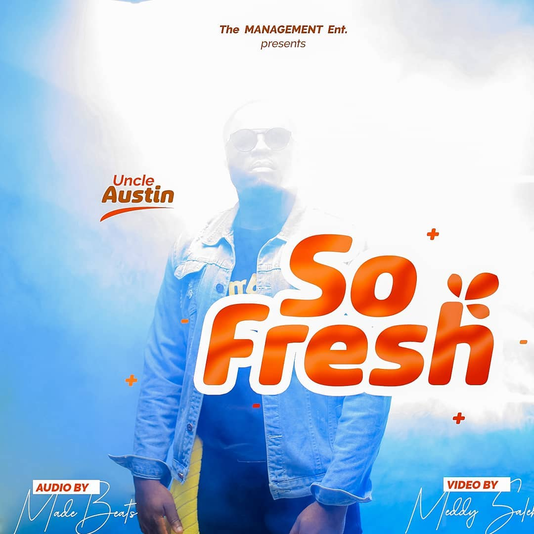 Play So Fresh by Uncle Austin mp3,indirimbo, song on eachamps.rw