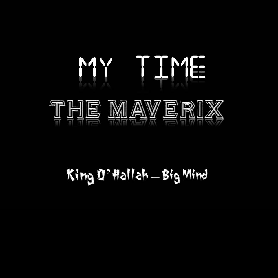 My Time by King Ohallah ft Big Mind (The Maverix)