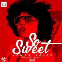 Play, download So Sweety by Yemba Voice mp3, song on eachamps.rw