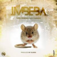 Play, Download Imbeba by Papa Cyangwe  ft Igor Mabano mp3,indirimbo, song on eachamps.rw