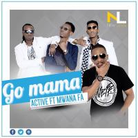 Go mama by Active Ft Mwana Fa
