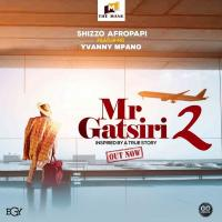 Mr Gatsiri 2 by Shizzo Ft Yvanny Mpano