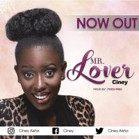 Play, download Mr Lover by Ciney mp3, song on eachamps.rw
