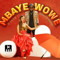 Play, download Mbaye Wowe by Passy ft Knowless Butera mp3, song on eachamps.rw