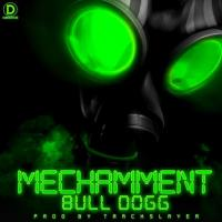 Mechamment by Bull Dogg