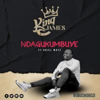 Ndagukumbuye by King James ft Ariel Wayz