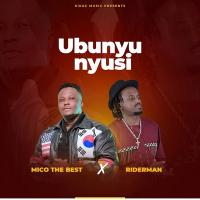 Ubunyunyusi by Mico The Best ft Riderman