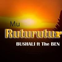Muruturuturu by Bushali Ft The Ben