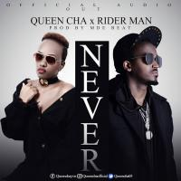 Never by Queen Cha Ft Riderman