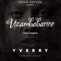 Uzambabarire by Yverry