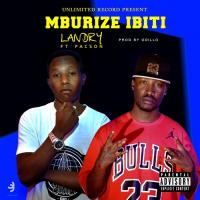 Play, download Mburize Ibiti by Landry ft Pacson mp3, song on eachamps.rw