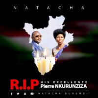 R.I.P HIS  EXCELLENCE Pierre NKURUNZIZA by Natacha