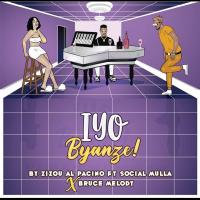 Play, download Iyo Byanze by Zizou Al pacino  ft Social Mulla and Bruce Melodie mp3, song on eachamps.rw