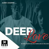 Deep in Love by Butera Knowless Ft Bruce Melodie