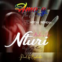 Nturi Njye by Ama G The Black ft Neema Rehema