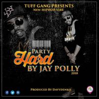 Play, download Party Hard by Jay Polly mp3, song on eachamps.rw