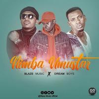 Nimba Umustar by Blaze ft Dream Boys