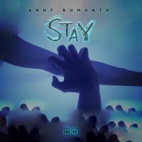 Stay by Andy Bumuntu