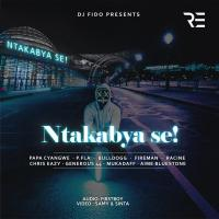 Ntakabya se! by Dj Fiddo Ft Various Stars