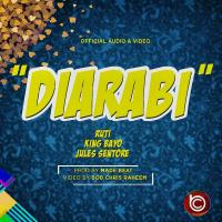 Diarabi by Jules Sentore ft Ruti & King Bayo