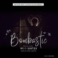 Bombastic by M1 ft Sintex