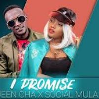 I Promise by Queen Cha ft Social Mulla