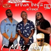 I miss you by Urban Boyz Ft Kitoko
