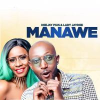 Play, download Mana We by DJ Pius ft Lady Jayde mp3, song on eachamps.rw