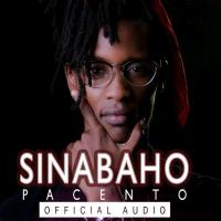 Play, download Sinabaho by Pacento mp3, song on eachamps.rw