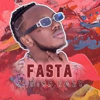 Play Fasta by Chriss Eazy mp3,indirimbo, song on eachamps.rw