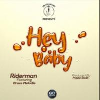 Hey Baby by Riderman ft Bruce Melody