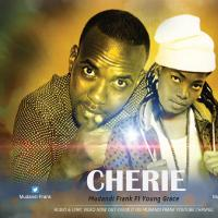 Cherie by Mudandi Frank ft Young Grace