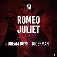 Romeo & Juliet by Dream Boys ft Riderman