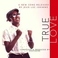 True Love by Jean Luc Ishimwe