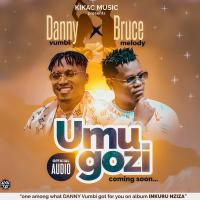 Umugozi by Danny Vumbi ft Bruce Melody