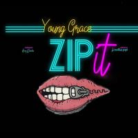 Zip it by Young Grace