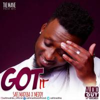 Got it by Safi Madiba Ft Meddy