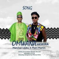 Play, download Omwana Akwira by Marchal Ujeku ft Mani Martin mp3, song on eachamps.rw