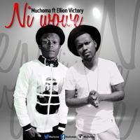 Ni Wowe by Muchoma ft Elion Victory