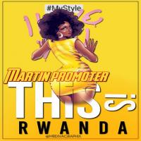 This Is Rwanda by Martin Promoter