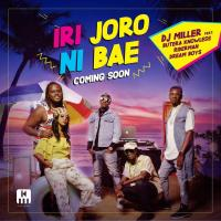 Iri Joro Ni Bae by DJ Miller ft Butera Knowless, Dream Boys & Riderman