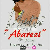 Play, download Abarezi by Martin Promoter mp3, song on eachamps.rw