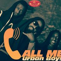 Call me by Urban Boyz