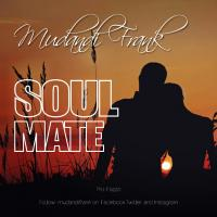 Play, download Soulmate by Mudandi Frank mp3, song on eachamps.rw