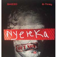 Nyereka by By Shizzo Ft B-Threy